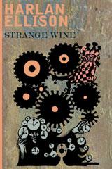 Strange Wine by Harlan Ellison - EReads