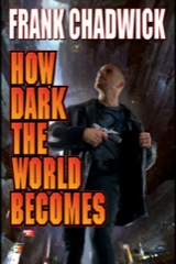How Dark the World Becomes
