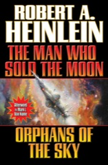 The Man Who Sold the Moon & Orphans of the Sky