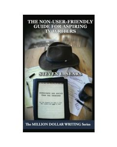 The Non-User-Friendly Guide for Aspiring TV Writers