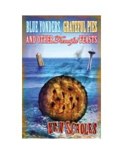 Blue Yonders, Grateful Pies and Other Fancy Feasts