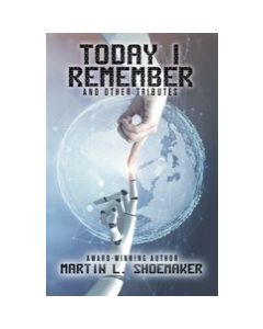 Today I Remember: And Other Tributes