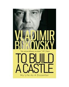 To Build a Castle: My Life as a Dissenter