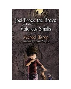 Joel-Brock the Brave and the Valorous Smalls