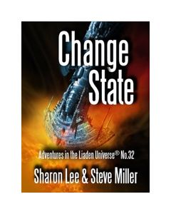 Change State: Adventures in the Liaden Universe® Number 32