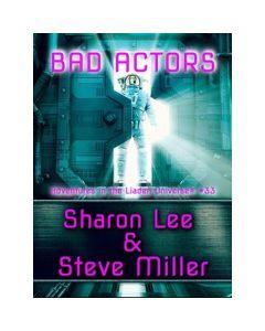 Bad Actors: Adventures in the Liaden Universe® Number 33