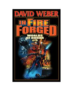 In Fire Forged: Worlds of Honor V - eARC